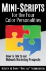 Image for Mini-Scripts for the Four Color Personalities : How to Talk to our Network Marketing Prospects
