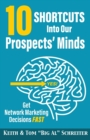 Image for 10 Shortcuts into Our Prospects' Minds : Get Network Marketing Decisions Fast