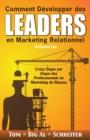 Image for Comment Developper des Leaders en Marketing Relationnel Volume Un : Creez Etape par Etape des Professionnels en Marketing de Reseau