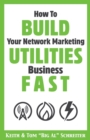 Image for How To Build Your Network Marketing Utilities Business Fast