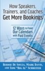 Image for How Speakers, Trainers, and Coaches Get More Bookings : 12 Ways to Flood Our Calendars with Paid Events
