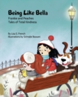Image for Being Like Bella : (Frankie and Peaches: Tales of Total Kindness Book 4)