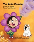 Image for The Smile Machine : (Frankie and Peaches: Tales of Total Kindness Book 3)