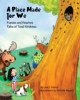 Image for A Place Made for We : (Frankie and Peaches: Tales of Total Kindness Book 5)