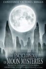 Image for The Encyclopedia of Moon Mysteries : Secrets, Conspiracy Theories, Anomalies, Extraterrestrials and More