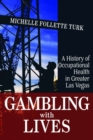 Image for Gambling With Lives : A History of Occupational Health in Greater Las Vegas