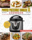 Image for Power Pressure Cooker XL Cookbook : The Quick and Easy Power Pressure Cooker XL Recipe Guide for Smart People - Delicious Recipes for Your Whole Family
