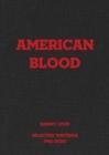 Image for Danny Lyon: American Blood : Selected Writings 1961-2020