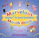 Image for Marvelous Mouth Music : Songames for Speech Development