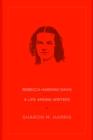 Image for Rebecca Harding Davis : A Life Among Writers