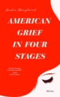 Image for American Grief in Four Stages : Stories