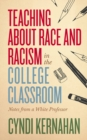 Image for Teaching about Race and Racism in the College Classroom : Notes from a White Professor