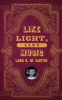 Image for Like Light, Like Music