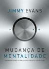 Image for Mundanca De Mentalidade: Jornada Rumo Ao Amadurecimento Espiritual