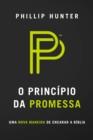 Image for O principio da promessa: Uma nova maneira de encarar a biblia