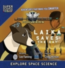 Image for Lightspeed Pioneers : Laika Saves the Day (Super Science Showcase)