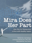 Image for Mira Does Her Part : How One Girl Vanquished a Virus with Healthy Habits