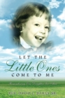 Image for Let the Little Ones Come To Me
