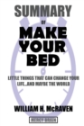 Image for Summary Of Make Your Bed : Little Things That Can Change Your Life...And Maybe the World by William H. McRaven