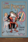Image for The Lost Princess of Oz : Illustrated First Edition