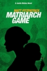 Image for Matriarch Game : A Justin McGee Novel