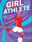 Image for Girl Athlete : Powerful Stories from Game-Changing Women