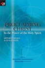Image for Proclaiming Christ in the Power of the Holy Spirit : Opportunities and Challenges