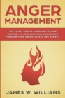Image for Anger Management : The 21-Day Mental Makeover to Take Control of Your Emotions and Achieve Freedom from Anger, Stress, and Anxiety (Practical Emotional Intelligence Book 2)