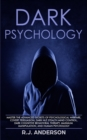 Image for Dark Psychology : Master the Advanced Secrets of Psychological Warfare, Covert Persuasion, Dark NLP, Stealth Mind Control, Dark Cognitive Behavioral Therapy, Maximum Manipulation, and Human Psychology