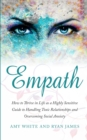 Image for Empath : How to Thrive in Life as a Highly Sensitive - Guide to Handling Toxic Relationships and Overcoming Social Anxiety (Empath Series) (Volume 3)