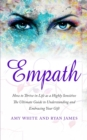 Image for Empath : How to Thrive in Life as a Highly Sensitive - The Ultimate Guide to Understanding and Embracing Your Gift (Empath Series) (Volume 1)