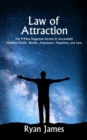 Image for Law of Attraction : The 9 Most Important Secrets to Successfully Manifest Health, Wealth, Abundance, Happiness and Love