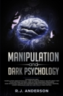 Image for Manipulation and Dark Psychology : 2 Manuscripts - How to Analyze People and Influence Them to Do Anything You Want ... NLP, and Dark Cognitive Behavioral Therapy