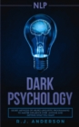 Image for nlp : Dark Psychology - Secret Methods of Neuro Linguistic Programming to Master Influence Over Anyone and Getting What You Want (Persuasion, How to Analyze People)