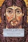 Image for Christ and Apollo : The Dimensions of the Literary Imagination