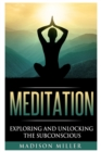 Image for Meditation : Exploring and Unlocking the Subconscious