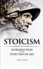 Image for Stoicism : Introduction to The Stoic Way of Life (Stoicism Series) (Volume 1)