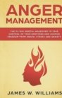 Image for Anger Management : The 21-Day Mental Makeover to Take Control of Your Emotions and Achieve Freedom from Anger, Stress, and Anxiety (Practical Emotional Intelligence)