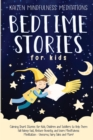 Image for Bedtime Stories for Kids : Calming Short Stories for Kids, Children and Toddlers to Help Them Fall Asleep Fast, Reduce Anxiety, and Learn Mindfulness Meditation - Unicorns, Fairy Tales and More!