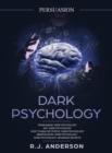 Image for Persuasion : Dark Psychology Series 5 Manuscripts - Persuasion, NLP, How to Analyze People, Manipulation, Dark Psychology Advanced Secrets