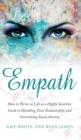 Image for Empath : How to Thrive in Life as a Highly Sensitive - Guide to Handling Toxic Relationships and Overcoming Social Anxiety (Empath Series) (Volume 3