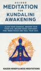 Image for Guided Meditation for Kundalini Awakening : Align Your Chakras, Awaken Your Third Eye, Become More Confident, Find Inner Peace, Develop Mindfulness, and Heal Your Soul
