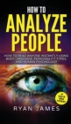 Image for How to Analyze People : How to Read Anyone Instantly Using Body Language, Personality Types, and Human Psychology (How to Analyze People Series) (Volume 1)