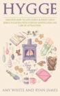 Image for Hygge : 3 Manuscripts - Discover How To Live Cozily & Enjoy Life's Simple Pleasures With Everyday Mindfulness and Law of Attraction
