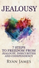 Image for Jealousy : 7 Steps to Freedom From Jealousy, Insecurities and Codependency (Jealousy Series) (Volume 1)