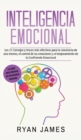 Image for Inteligencia Emocional : Los 21 Consejos y trucos mas efectivos para la conciencia de uno mismo, el control de las emociones y el mejoramiento de tu Coeficiente Emocional (Emotional Intelligence) (Spa
