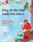Image for Icing on the Cake - English Food Idioms (Haitian Creole-English) : Glasaj Sou Gato A