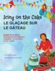 Image for Icing on the Cake - English Food Idioms (French-English) : Le Glacage Sur le Gateau (francais - anglais)