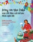 Image for Icing on the Cake - English Food Idioms (Hmong-English) : Kua Lee Rau Lub Ncuav Mog Qab Zib