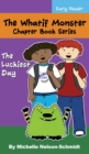 Image for The Whatif Monster Chapter Book Series : The Luckiest Day